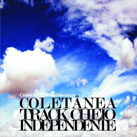 Coletânea Track Cheio Independente Vol. 01
